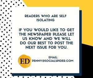 Readers who are self isolating. If you would like to get the newspaper please let us know and we will do our best to post the next issue to you