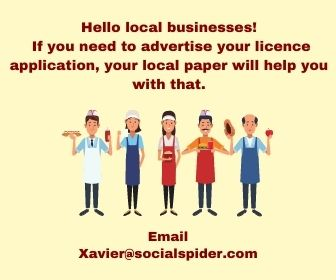 Hello local businesses! If you need to advertise your licence application, your local paper will help you with that. Email Xavier@socialspider.com.